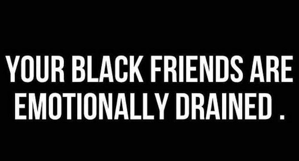 Your black friends